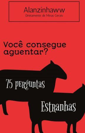 75 Perguntas Estranhas by Alanzinhaww