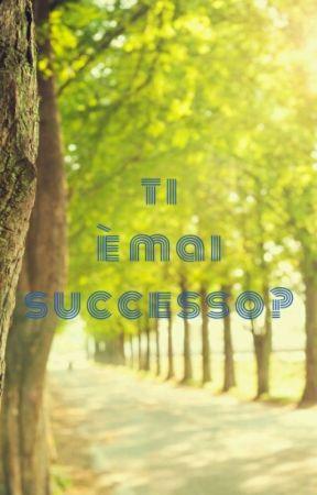 Ti è mai Successo? by gesalva