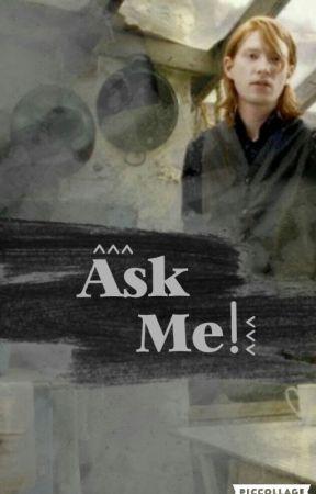 Ask me! (Bill Weasley) by WilliamWeasley