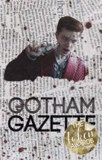 Gotham Gazette // J.V by mikaylapast