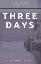 three days by achillesplaysthelyre