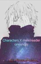 Characters X male!reader oneshots by jun9sho0k