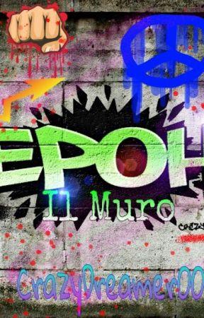 Epoh-Il Muro by CrazyDreamer00