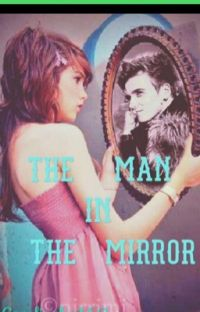 The Man In The Mirror  #Wattys2016 cover