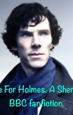 Love For Homes (A BBC Sherlock Story) Co Written With Mcflymusiclife. by queen-freddie-malek