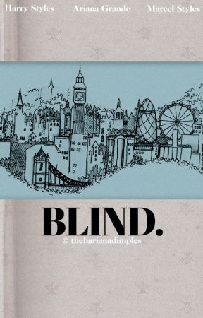 blind.   styles (hariana) by theharianadimples
