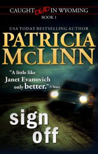 Sign Off (Caught Dead In Wyoming, Book 1) cover