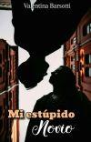 Mi estúpido novio. #MEN2 (Sin editar) cover