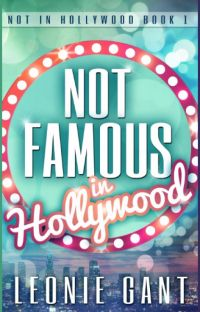 Not Famous in Hollywood (Not in Hollywood Book 1) cover