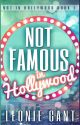 Not Famous in Hollywood (Not in Hollywood Book 1) by