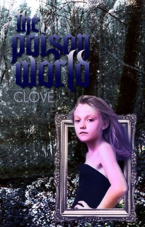 The Poison World: Book Four in the Sleeping Curse Chronicles by Clove_Thenardier