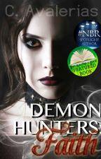 Demon Hunters: Book 1 Faith [editing] by ChayAvalerias