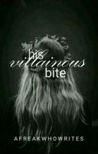 His Villainous Bite by AFreakWhoWrites