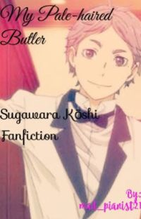Pale-Haired Butler (Sugawara X Reader Fanfiction) cover