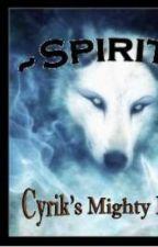 ~Spirits: Cyrik's Mighty Leader~ by Vaiken