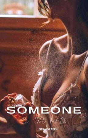 Someone In The Rain [REVISI] by SieraGrayen