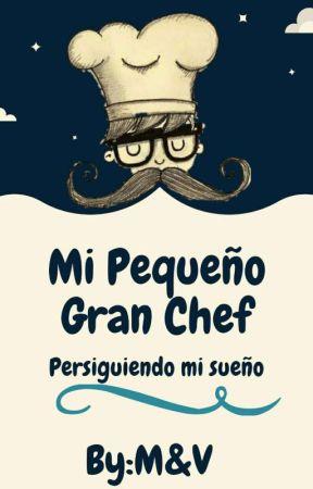 Mi Pequeño Gran Chef  by anavimarortiz