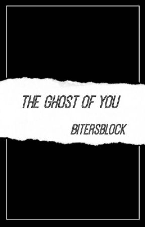The Ghost of You - Ryden {HIATUS} by bitersblock
