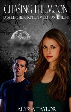 Chasing the Moon (A Stiles Stilinski/Teen Wolf FanFiction) [1] by _hogwartian_