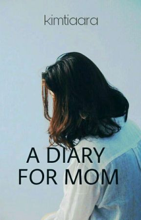A Diary For Mom by guysse