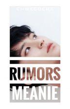 Rumors || Meanie by chwegocha