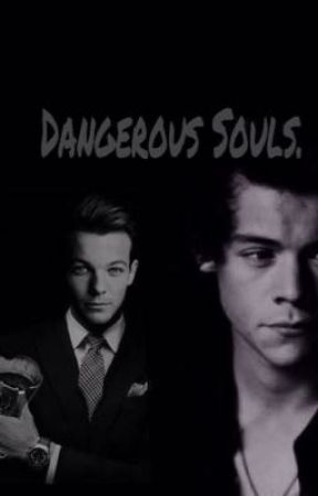 Dangerous Souls. (Larry Stylinson AU) by AmmanDirection
