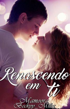 Renascendo Em Ti by Mamoora