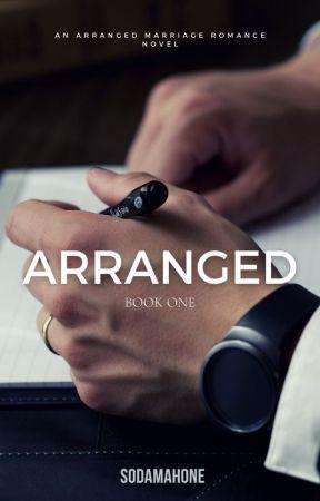 ARRANGED (Book 1) ✔ by SodaMahone