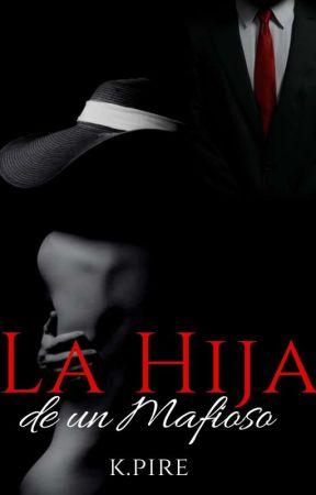 La Hija De Un Mafioso by karenpire19