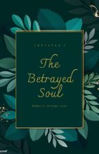 The Betrayed Soul by the_infystar
