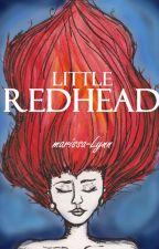 Little Redhead (#OnceUponNow) by marissa-lynn