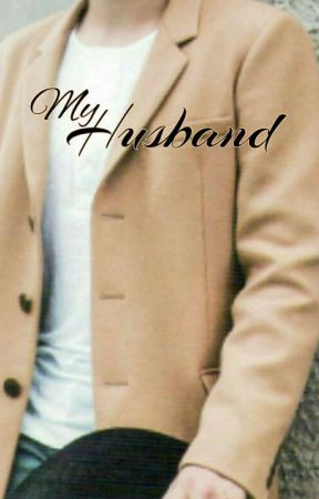 MY HUSBAND by Shine_Enelyn