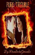 Pure Trouble (Student&Principle Romance Robert Downey jr. fanfic) by RosalindaGonzales