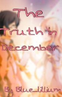 The Truth in December (Your Lie in April Fan-Fic) cover