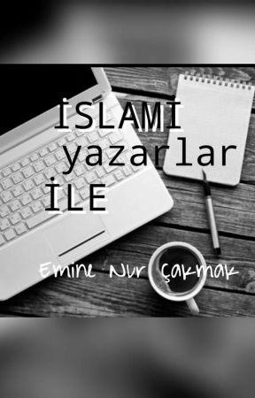İSLAMİ YAZARLAR İLE... by mynameisdunya