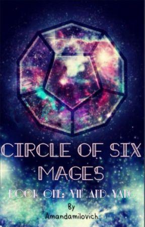 Circle of Six Mages Book One: Yin and Yang by AmandaMilovich