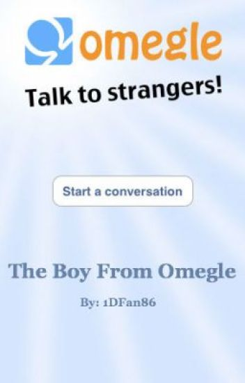 Chat logs dirty omegle Talking to