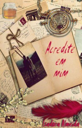 Acredite em Mim by IsadoraAlmeida_