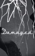 Damaged by MarleyandMitchG