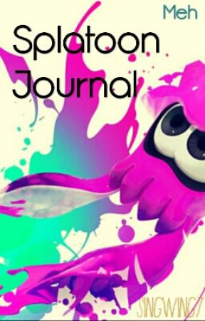Meh Splatoon Journal by SingWing7