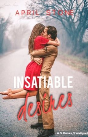 Insatiable Desires  by aprilstone90