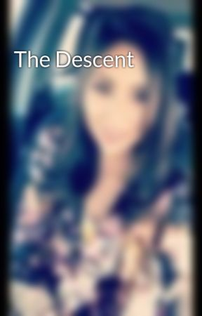 The Descent by AlishaAlire