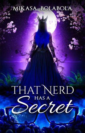 That Nerd has a Secret (PUBLISHED UNDER PSICOM) by Mikasa_bolabola