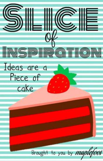 Slice of Inspiration