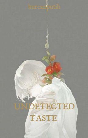 Undetected Taste by kurcaciputih