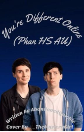 You're Different Online (Phan Highschool AU) by InsertAestheticName