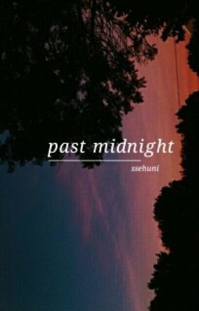 past midnight ㅡsehun by ssehuni