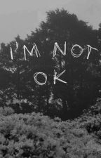 I'm not ok by Smutne_zycie