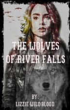 River Falls - The Wolves ***SAMPLE ONLY *** by LizzieWildblood