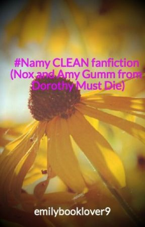 #Namy fanfiction (Nox and Amy Gumm from Dorothy Must Die) by emilybooklover9